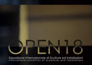 OPEN 18. Esposizione Internazionale di Sculture ed Installazioni